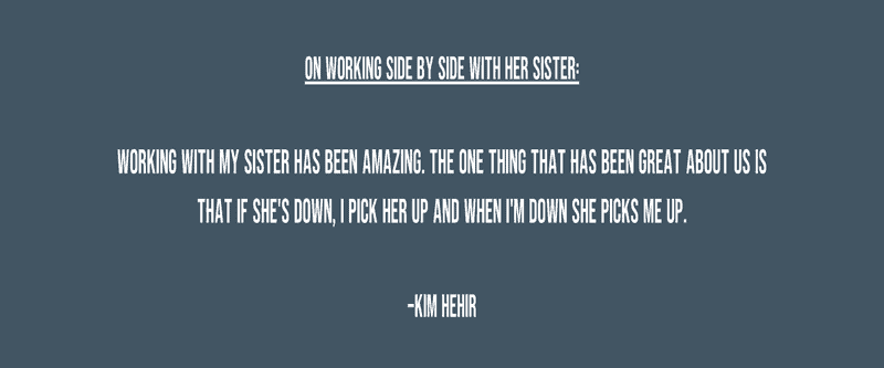 Quote from Kim Hehir about working with sister how to get into big box retailers