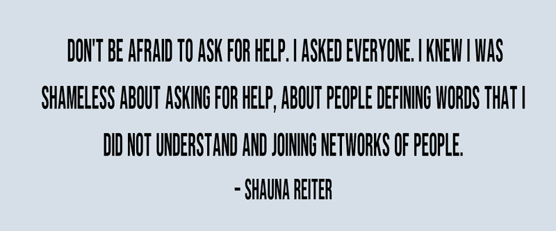 Quote from Shauna Reiter - ask for help!@